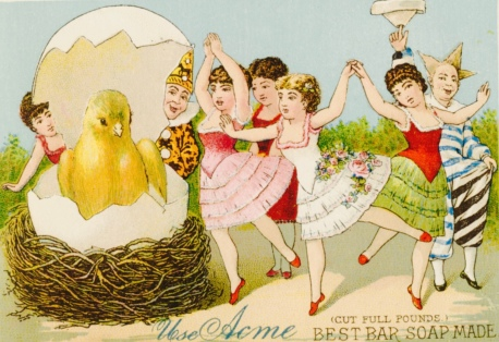 Easter chick and dancers with creepy clowns. Victorian trade card for Acme soap (USPD. pub.date, artist life/commons,wikimedia.org)